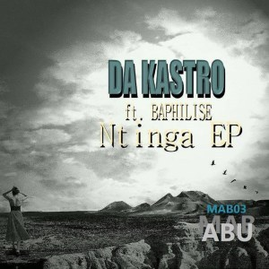 Stream and Download new Afro House album Ntinga by Da Kastro and Baphilise Download Mp3 320kbps Descarger Torrent Fakaza.