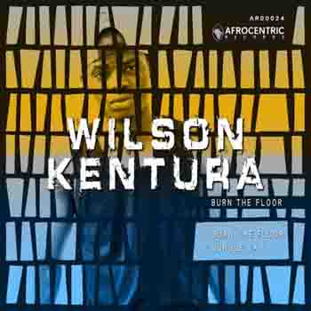 Wilson Kentura - Burn The Floor Mp3 Download » AmaPiano Music