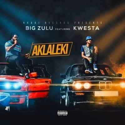 Big Zulu Ft. Kwesta Ak laleki
