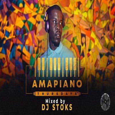 DJ STOKS - Amapiano Thursdays Mix Download