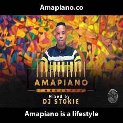 DJ Stokie Amapiano Thursdays Mix Download Mp3 Amapiano.co