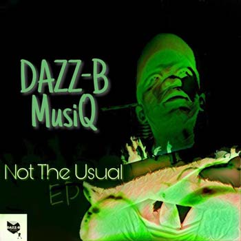 Dazz-B MusiQ - Not The Usual Download Mp3
