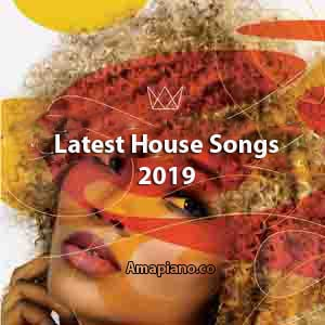 Latest House Songs 2019