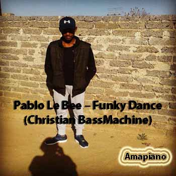 Pablo Le Bee - Funky Dance (Christian BassMachine)