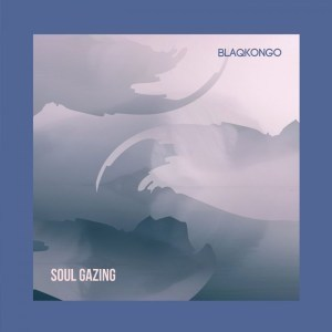 blaqkongo, Soul Gazing Mp3 Download