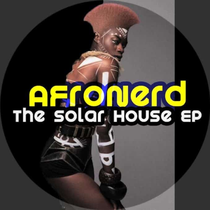AfroNerd The Solar House EP Download MP3