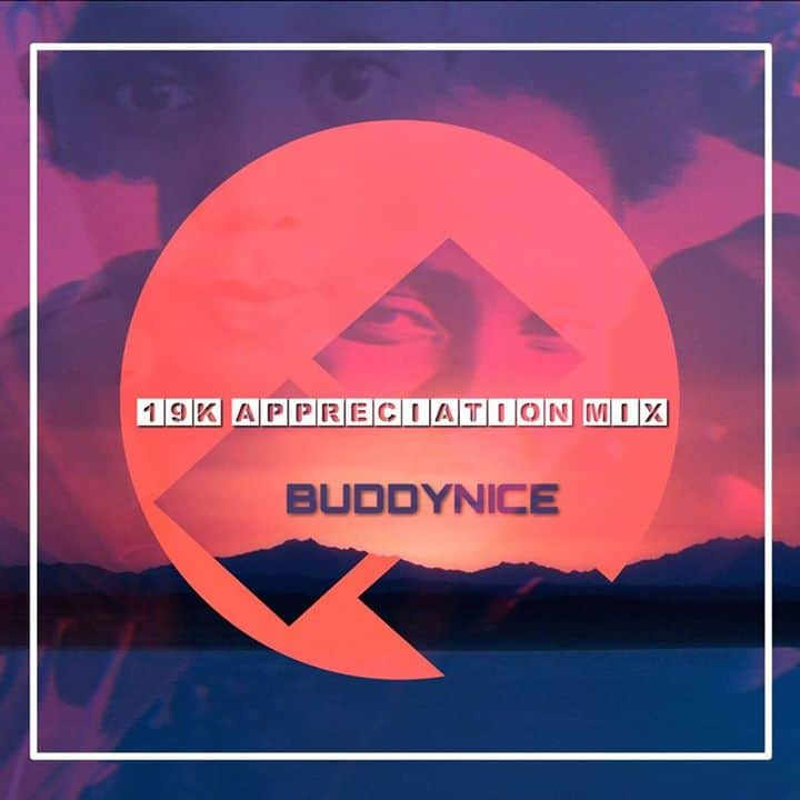Buddynice – 19K Appreciation Mix (Redemial Sounds)