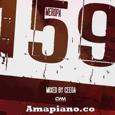 Ceega - Meropa 159 (100% Local) Download MP3