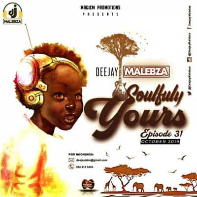 DJ Malebza - Soulfully Yours Episode 31 (October 2019) MP3 Download