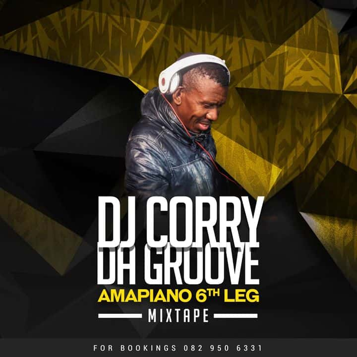DOWNLOAD Dj Corry Da Groove - Amapiano 6th Leg Mix