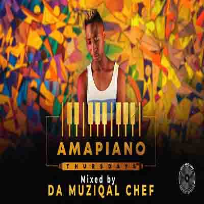 Da Muziqal Chef - Amapiano Thursdays Mix Download MP3