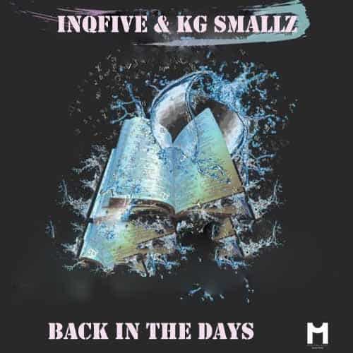 InQfive & KG Smallz - Back In The Days MP3 Download