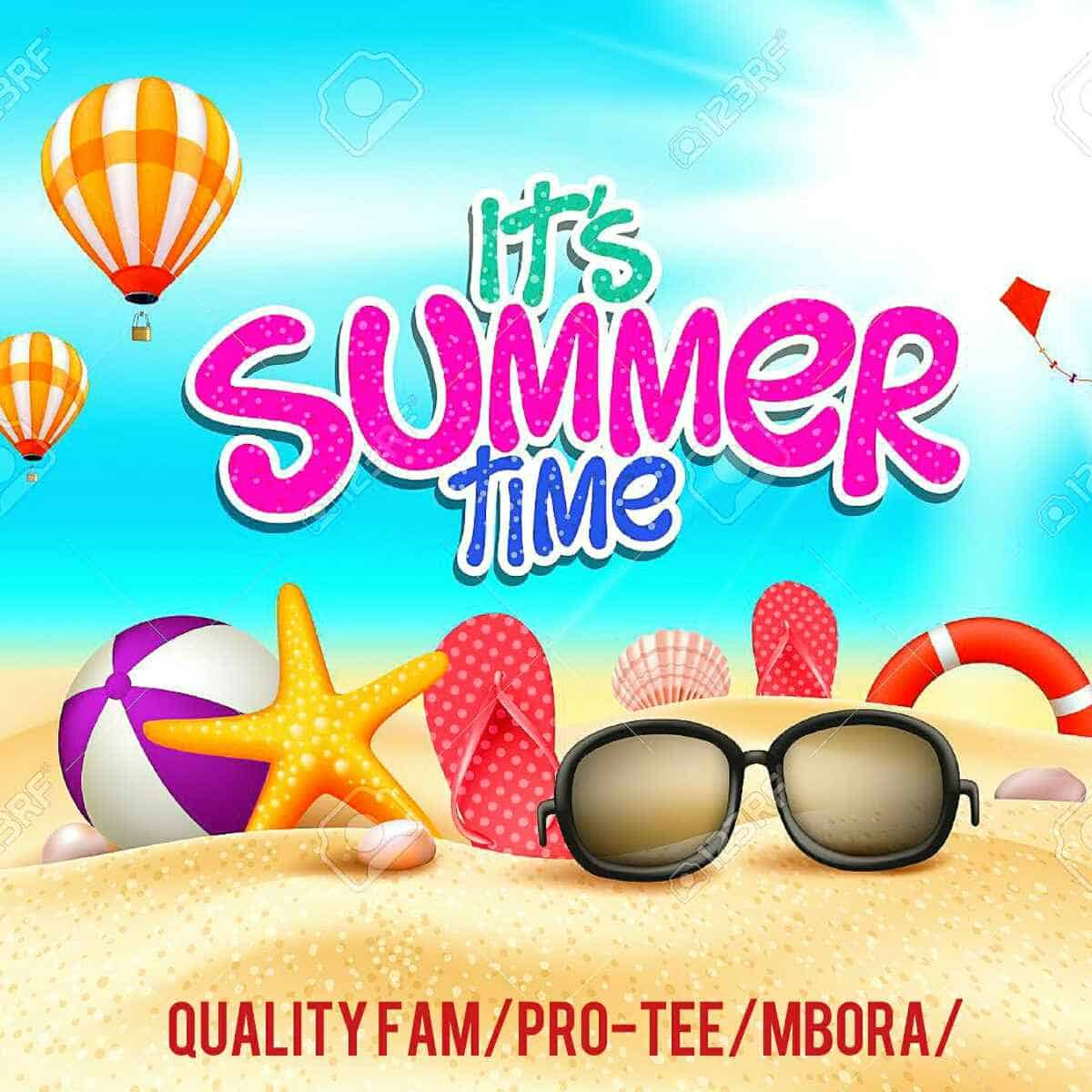 Pro Tee, Quality Fam & Mbora – Summer Time (Heaven Or Hell 2)