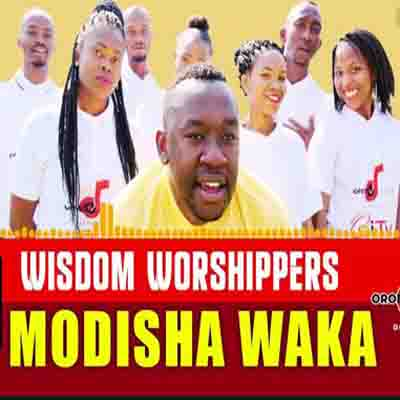 Wisdom Worshipers - Modisha Waka mp3 download