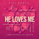 Jill Scott – He Loves Me (InQfive Special Touch) Mp3 download