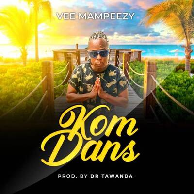 Vee Mampeezy – Kom Dans mp3 download