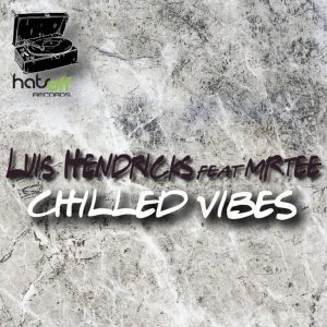 Luis Hendricks , Mr.Tee – Chilled Vibes (Extended Mix) mp3 download