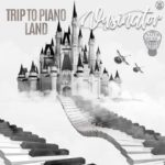 Vusinator – Trip To Pianoland (2019 Send-Off) mp3 download