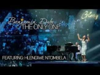 Benjamin Dube – The Only One Ft. Hlengiwe Ntombela mp3 download
