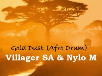 Villager SA & Nylo M – Gold Dust (Afro Drum) mp3 download