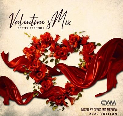 Ceega – Valentine Special Mix (Better Together) mp3 download